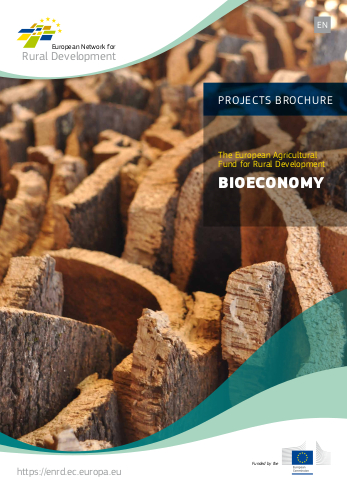 PROJECTS BROCHURE - THE EUROPEAN AGRICULTURAL FUND FOR RURAL DEVELOPMENT - BIOECONOMY